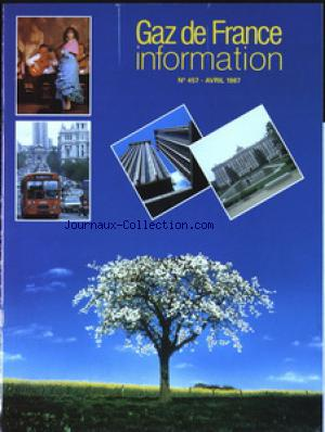 GAZ DE FRANCE INFORMATION no:457 01/04/1987