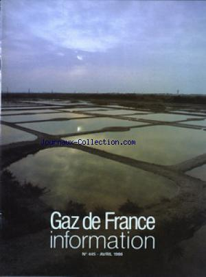 GAZ DE FRANCE INFORMATION no:445 01/04/1986