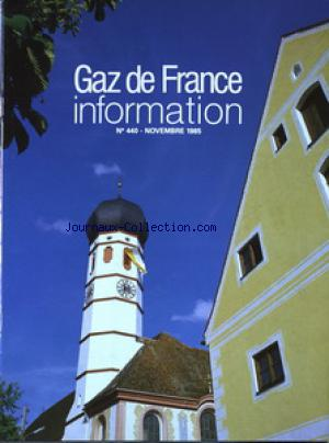 GAZ DE FRANCE INFORMATION no:440 01/11/1985