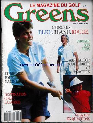 GREENS LE MAGAZINE DU GOLF no:2 01/06/1987
