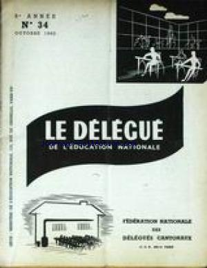 DELEGUE DE L'EDUCATION NATIONALE (LE) no:34 01/10/1962
