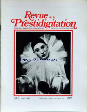 REVUE DE LA PRESTIDIGITATION no:345 01/05/1982