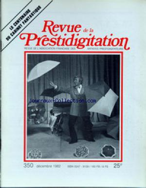 REVUE DE LA PRESTIDIGITATION no:350 01/12/1982